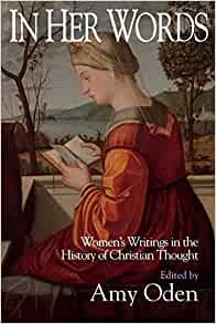 Image for In Her Words: Women's Writing In The History Of Christian Thought