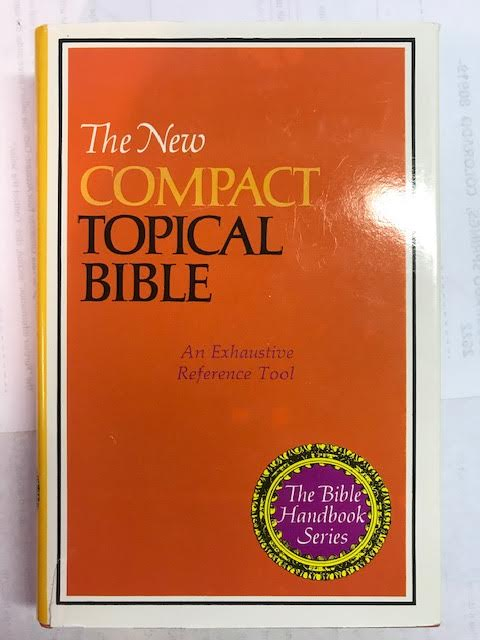 Image for The New Compact Topical Bible:  An Exhaustive Reference Tools