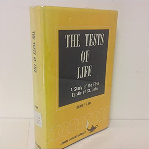 Image for The Tests Of Life:  A Study Of The First Epistle Of St. John