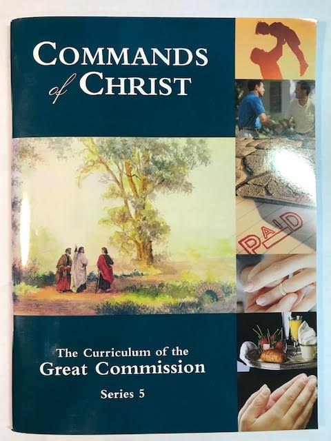 Image for Commands Of Christ:  The Curriculum Of The Great Commission, Series 5