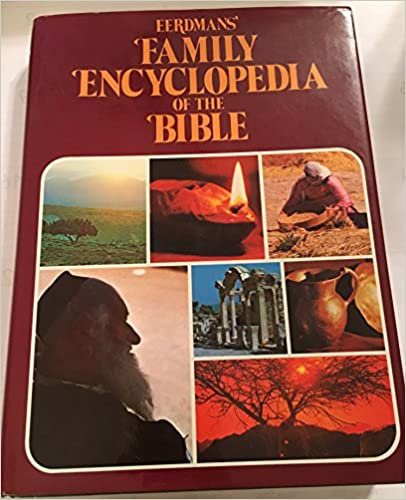 Image for Eerdmans' Family Encyclopedia Of The Bible:  The Greatest Of Books Brought To Life For Today's Leader