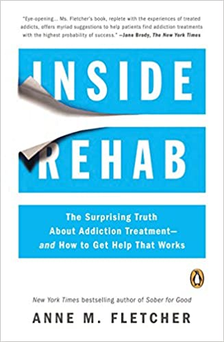 Image for Inside Rehab: The Surprising Truth About Addiction Treatment And How To Get Help That Works