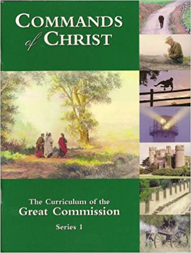 Image for Commands Of Christ:  The Curriculum Of The Great Commission Series 1