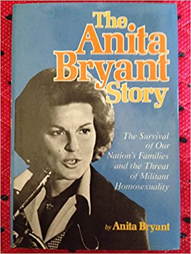 Image for The Anita Bryant story: The survival of our nation's families and the threat of militant homosexuality