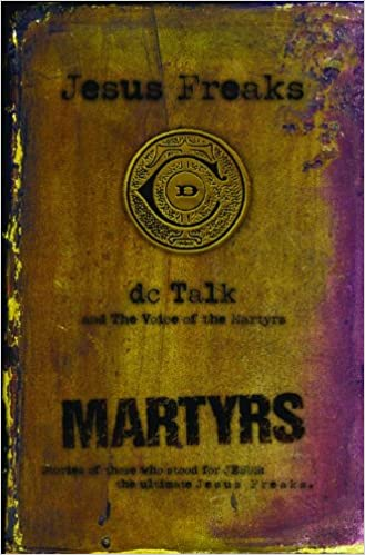 Image for Jesus Freaks: Martyrs: Stories of Those Who Stood for Jesus: The Ultimate Jesus Freaks
