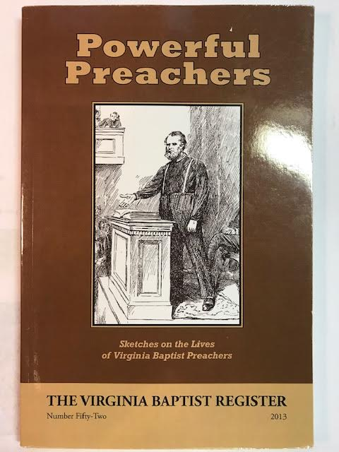 Image for Powerful Preachers:  Sketches On The Lives Of Virginia Baptist Preachers (The Virginia Baptist Register) Number Fifty-Two 2013