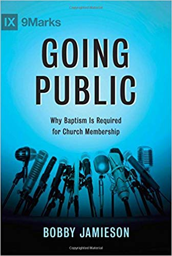 Image for Going Public: Why Baptism Is Required for Church Membership