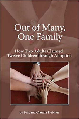 Image for Out of Many One Family: How Two Adults Claimed Twelve Children Through Adoption