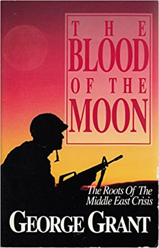 Image for The Blood of the Moon: The Roots of the Middle East Crisis