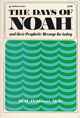 Image for The Days Of Noah: And Their Prophetic Message for Today