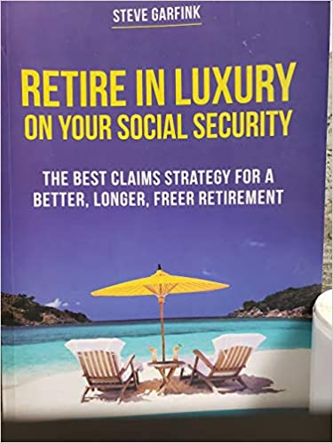 Image for Retire In Luxury On Your Social Security:  The Best Claims Strategy For A Better, Longer, Freer Retirement