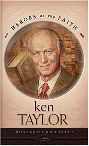 Image for Ken Taylor: Bringing the Bible to Life (Heroes of the Faith)