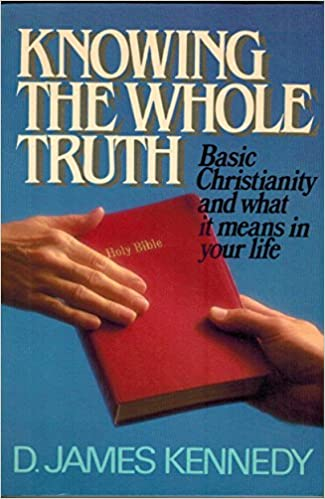 Image for Know The Whole Truth:  Basic Christianity And What It Means In Your Life