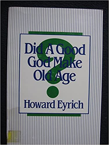 Image for Did A Good God Make Old Age?