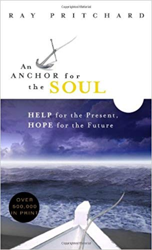 Image for An Anchor For The Soul:  Help For the Present, Hope For The Future