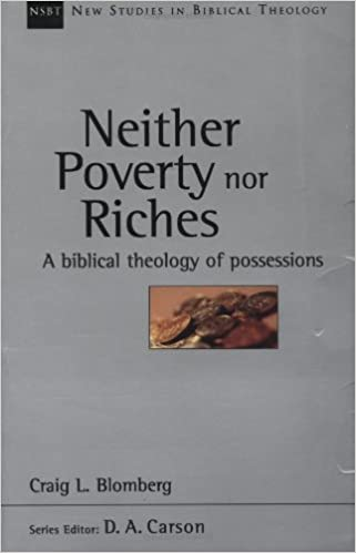 Image for Neither Poverty Nor Riches:  A Biblical Theology Of Possessions