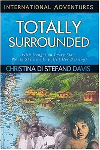 Image for Totally Surrounded:  With Danger On Every Side, Would She Live To Fulfill Her Destiny