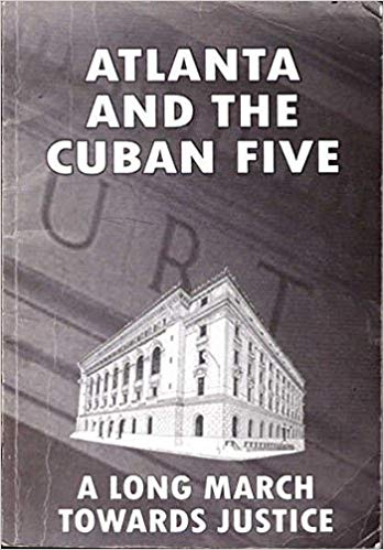Image for Atlanta And The Cuban Five:  A Long March Towards Justice