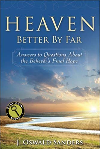Image for Heaven Better By Far:  Answers To Questions About The Believer's Final Hope (Large Print)