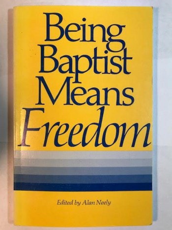 Image for Being Baptist Means Freedom