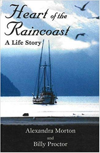 Image for Heart Of The Raincoast:  A Life Story