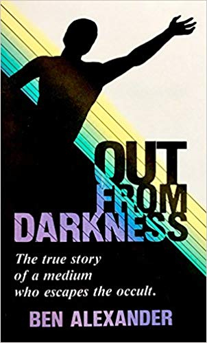 Image for Out From Darkness:  The True Story Of A Medium Who Escapes The Occult