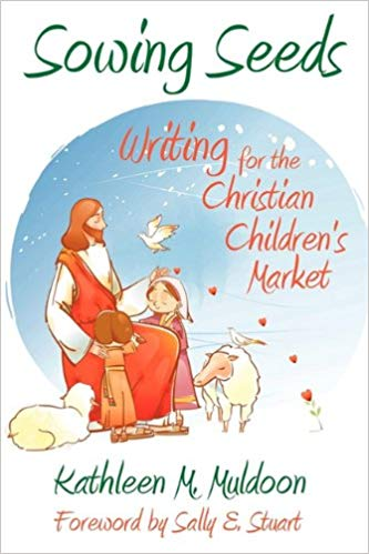 Image for Sowing Seeds: Writing For The Christian Children's Market