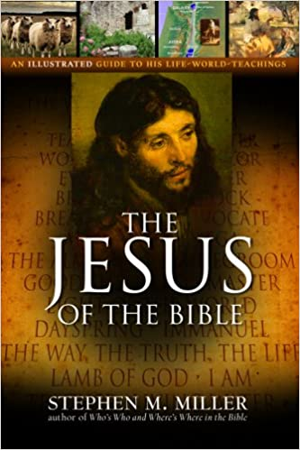 Image for The Jesus Of The Bible:  An Illustrated Guide to His Life-World-Teachings