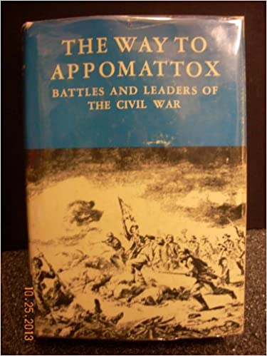 Image for The Way to Appomattox: Battles & Leaders of the Civil War/vol IV