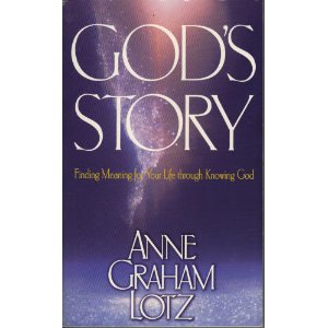 Image for God's Story: Finding Meaning for Your Life Through Knowing God