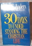 Image for 30 Days to Understanding the Christian Life