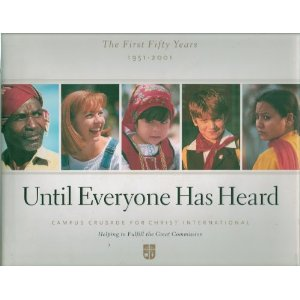 Image for Until Everyone Has Heard: The First Fifty Years 1951-2001 (Campus Crusade for Christ International)
