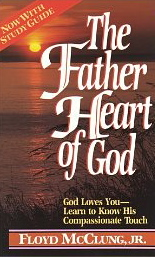 Image for The Father Heart of God: God Loves You, Learn To Know His Compassionate Touch
