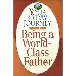 Image for Your 30-Day Journey to Being a World-Class Father