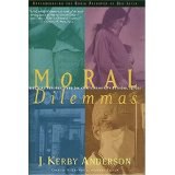 Image for Moral Dilemmas: Biblical Perspectives on Contemporary Ethical Issues