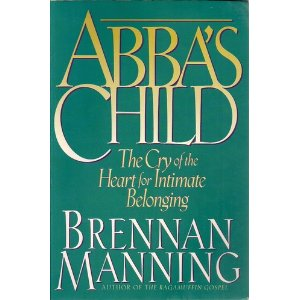 Image for Abba's Child: The Cry of the Heart for Intimate Belonging