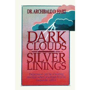 Image for Dark Clouds Silver Linings: Depression Can Be a Healing Emotion When You Learn How To Cooperate with it