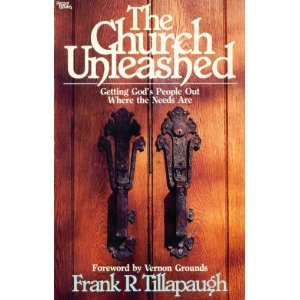 Image for The Church Unleashed: Getting God's People Out Where the Needs are