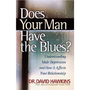 Image for Does Your Man Have the Blues? Understanding Male Depression and How it Affects Your Relationship